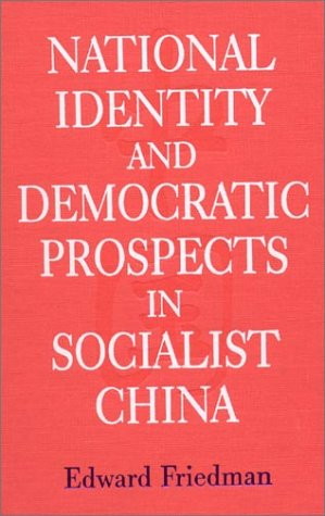 National Identity and Democratic Prospects in Socialist China (Studies on Contemporary China)