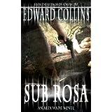 Sub Rosa (The Alex Wade Novels Book 2) ~ Edward Collins