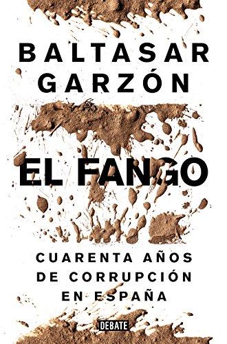 El fango: Cuarenta años de corrupción en España