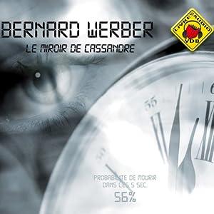 Le miroir de cassandre audiobook bernard werber for Bernard werber le miroir de cassandre