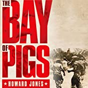 The Bay of Pigs: Oxford University Press - Pivotal Moments in US History | [Howard Jones]