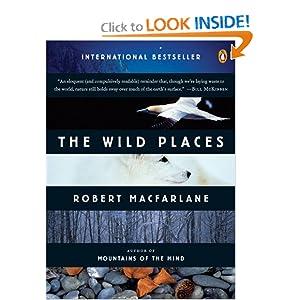 The Wild Places (Penguin Original) Robert Macfarlane