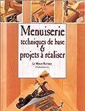 echange, troc Dick Burrows - Menuiserie : techniques de base et projets a realiser