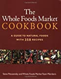 img - for The Whole Foods Market Cookbook: A Guide to Natural Foods with 350 Recipes book / textbook / text book