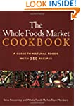The Whole Foods Market Cookbook: A Gu...