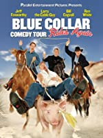 Blue Collar Comedy Tour 2 (Blue Collar Comedy Tour Rides Again)