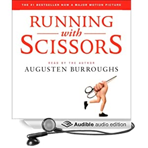 Running with Scissors - A Memoir - Augusten Burroughs