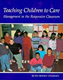 img - for By Ruth Charney Teaching Children to Care: Management in the Responsive Classroom (1st) book / textbook / text book