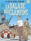echange, troc Collectif - Victor Levallois, tome 4 : La Ballade des Clampins