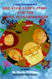 Great-Grandpa Fussy and the Little Puckerdoodles: 21 Stories