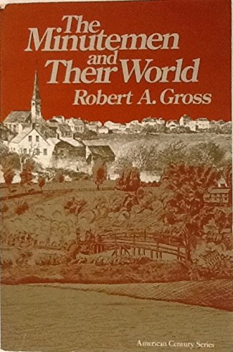 the minutemen and their world thesis Before i keep rambling on, let me cut to the chase and begin my review of the minutemen and their world by robert gross.