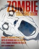 img - for Zombie Coloring Book: Bring the Walking Dead to Life with 40 Horror and Halloween Style Zombie Designs for Adults (Horror and Halloween Coloring Books) (Volume 1) book / textbook / text book