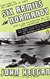 Six Armies in Normandy: From D-Day to the Liberation of Paris; June 6 - Aug. 5, 1944; Revised (0140235426) by Keegan, John