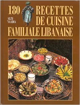 180 recettes de cuisine familiale libanaise - Livre de cuisine libanaise ...