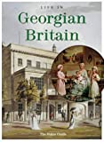 Life in Georgian Britain (Pitkin guides)