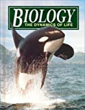 img - for Biology: The Dynamics of Life book / textbook / text book