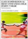 echange, troc J. Caja, M. Mouraret - Guide de préparation au brevet d'état d'éducateur sportif, 5e édition. 1er degrés - Tronc commun