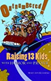 img - for Outnumbered!: Raising 13 Kids with Humor and Prayer book / textbook / text book