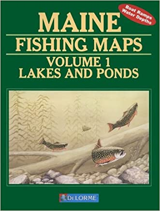 Maine Fishing Map Book: Lakes and Ponds (Maine Fishing Map Books)