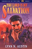 The Lord is My Salvation (Chronicles of the King #3) (0834116030) by Austin, Lynn N.