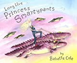 Babette Cole Long Live Princess Smartypants
