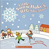 Little Snowflake's Big Adventure (0439676193) by Steve Metzger