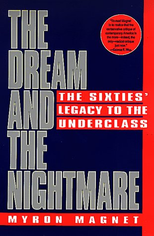 Image for The Dream and the Nightmare: The Sixties' Legacy to the Underclass