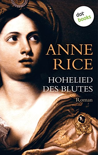 Hohelied des Blutes: Ein Roman aus der Chronik der Vampire (German Edition) (Blood Canticle Anne Rice compare prices)