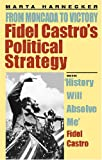 Fidel Castro's Political Strategy: From Moncada to Victory (0873486668) by Harnecker, Marta