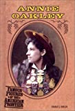 Annie Oakley (Famous Figures of the American Frontier) (0613508610) by Shields, Charles J.