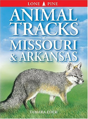 Animal Tracks of Missouri and Arkansas (Animal Tracks Guides)