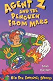 Agent Z and the Penguin from Mars (Red Fox Older Fiction) (0099409313) by Haddon, Mark