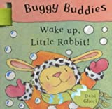 Wake Up, Little Rabbit! (Buggy Buddies) (0333998286) by Gliori, Debi