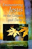 img - for Encountering Jesus in the Gospels and Daily Life by Ronald Leinen (2000-11-25) book / textbook / text book