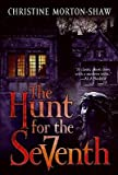 img - for [(The Hunt for the Seventh )] [Author: Christine Morton-Shaw] [Dec-2009] book / textbook / text book