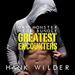 Gay Monster Mega Bundle: Greatest Encounters | Hank Wilder