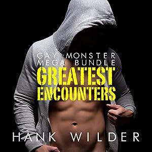 Gay Monster Mega Bundle: Greatest Encounters Audiobook