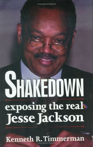 Image for Shakedown: Exposing the Real Jesse Jackson