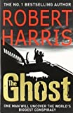 Robert Harris The Ghost by Harris, Robert Reprint edition (2008)