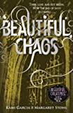 Margaret Stohl Beautiful Chaos (Book 3): 3/4 (Beautiful Creatures)