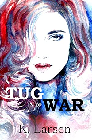 Tug of War (Bloodlines Book One) by K. Larsen