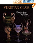 Venetian Glass: Confections in Glass...