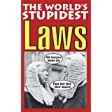 The World's Stupidest Lawsby David Crombie