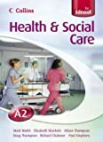 Mary Crittenden Collins A Level Health and Social Care - A2 for EDEXCEL Student's Book