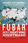 F.U.B.A.R.: How the Right Wing Has St...