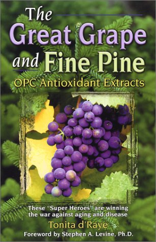 The Great Grape and Fine Pine, OPC Antioxidant Extracts, 3rd Edition