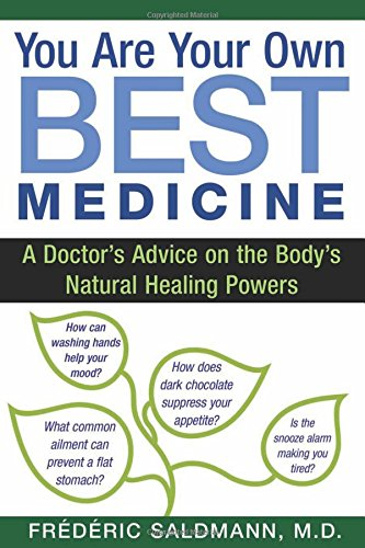 you-are-your-own-best-medicine-a-doctors-advice-on-the-bodys-natural-healing-powers