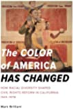 The Color of America Has Changed: How Racial Diversity Shaped Civil Rights Reform in California, 1941-1978