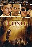 Lush [DVD] Campbell Scott