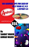 100 Android Tips for Each of Jelly Bean 4.2, 4.3 & KitKat 4.4: Android Explained with 650+ Illustrated Images